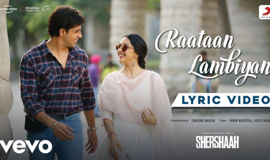 Raataan Lambiyan – Lyric Video|Shershaah|Sidharth – Kiara|Tanishk B.|Jubin|Asees