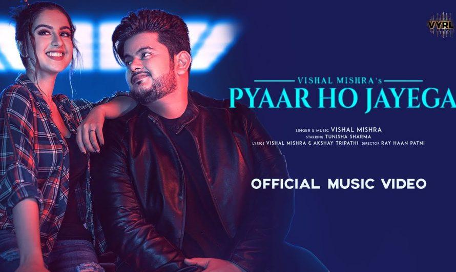 Pyaar Ho Jayega (Official Video) Vishal Mishra   Tunisha Sharma   Akshay Tripathi   VYRL Originals