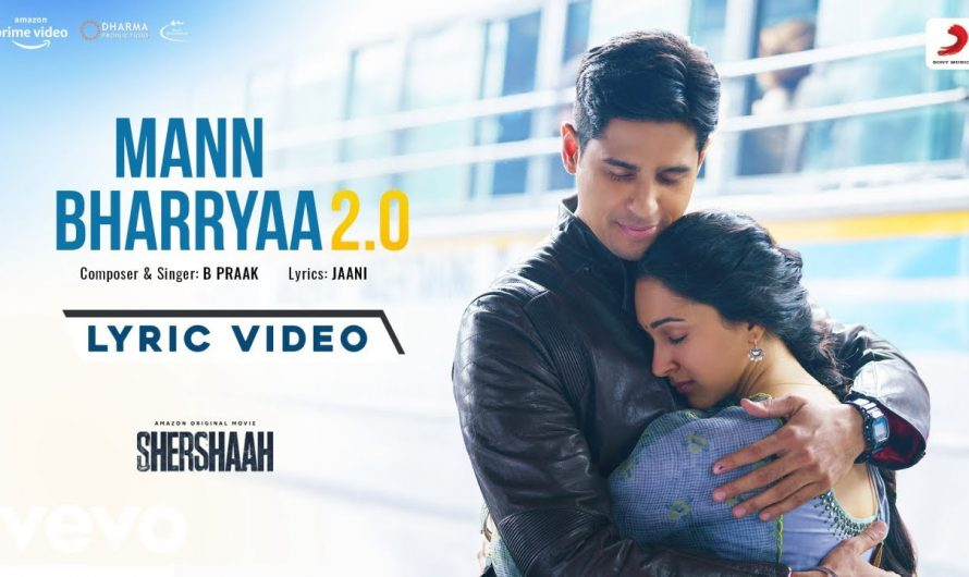 Mann Bharryaa 2.0 – Official Lyric Video | Shershaah | Sidharth – Kiara | B Praak | Jaani