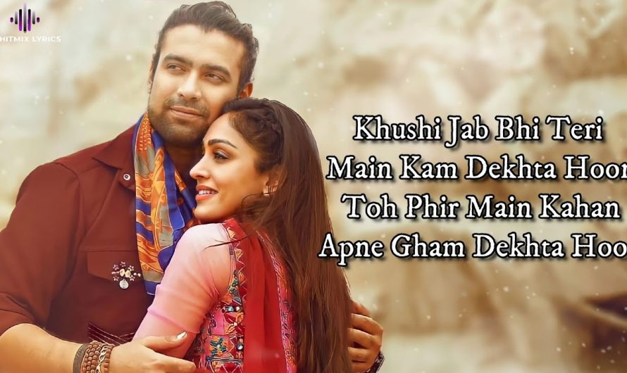 Khushi Jab Bhi Teri (LYRICS) – Jubin Nautiyal, Khushalii Kumar | Rochak Kohli, A M Turaz