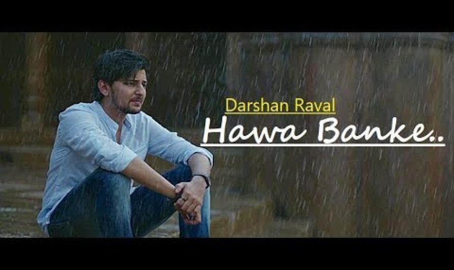 Hawa Banke | Darshan Raval | Nirmaan | Lyrics | Goldboy | Simran | Latest Darshan Raval Songs 2019