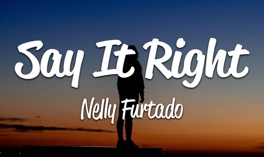 Nelly Furtado – Say It Right (Lyrics)