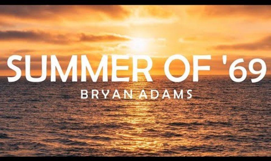 SUMMER OF '69 – BRYAN ADAMS (1985) LYRICS