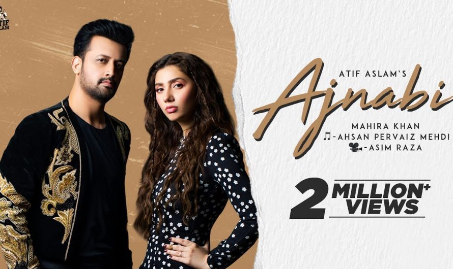 Ajnabi – Official Music Video   Atif Aslam Ft. Mahira Khan