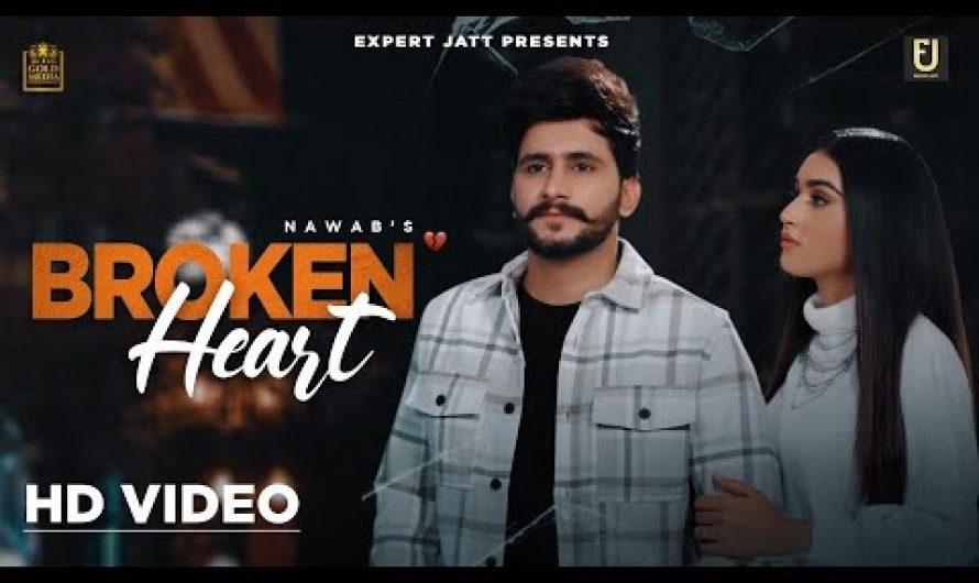 Broken Heart (Full Video) | Nawab | Latest Punjabi Songs 2021| Expert Jatt |New Punjabi Song 2021