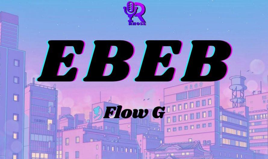 EBEB – Flow G | Lyrics Video