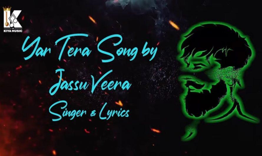 Yaar Tera (Full Song) Lyrics Video 2021 | Jassu Veera | New Punjabi Song 2021 | Kiya Music